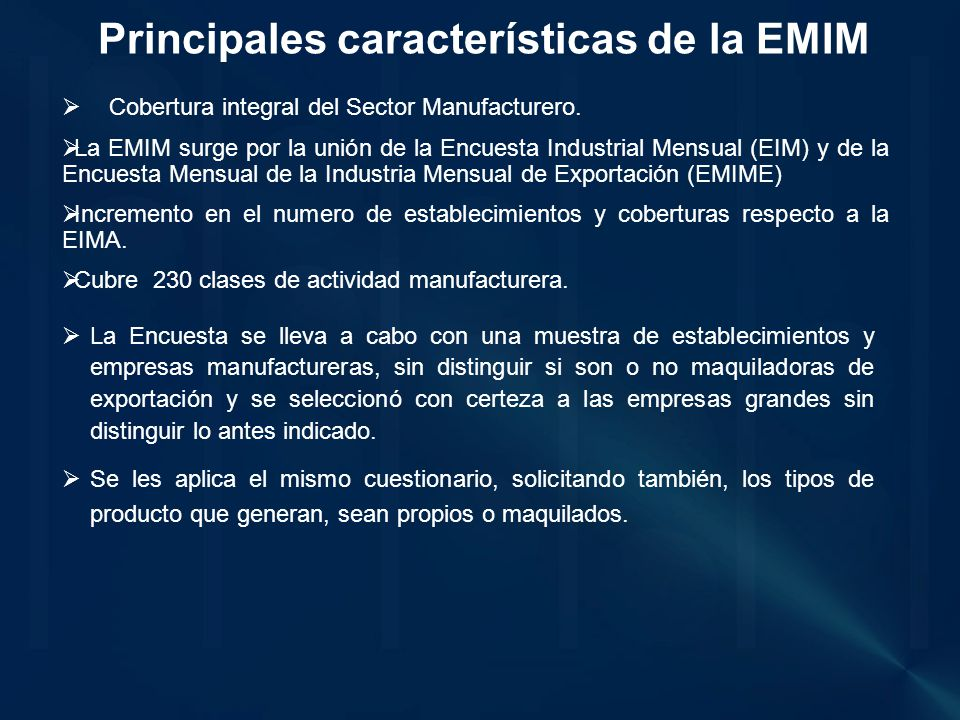 Principales características de la EMIM