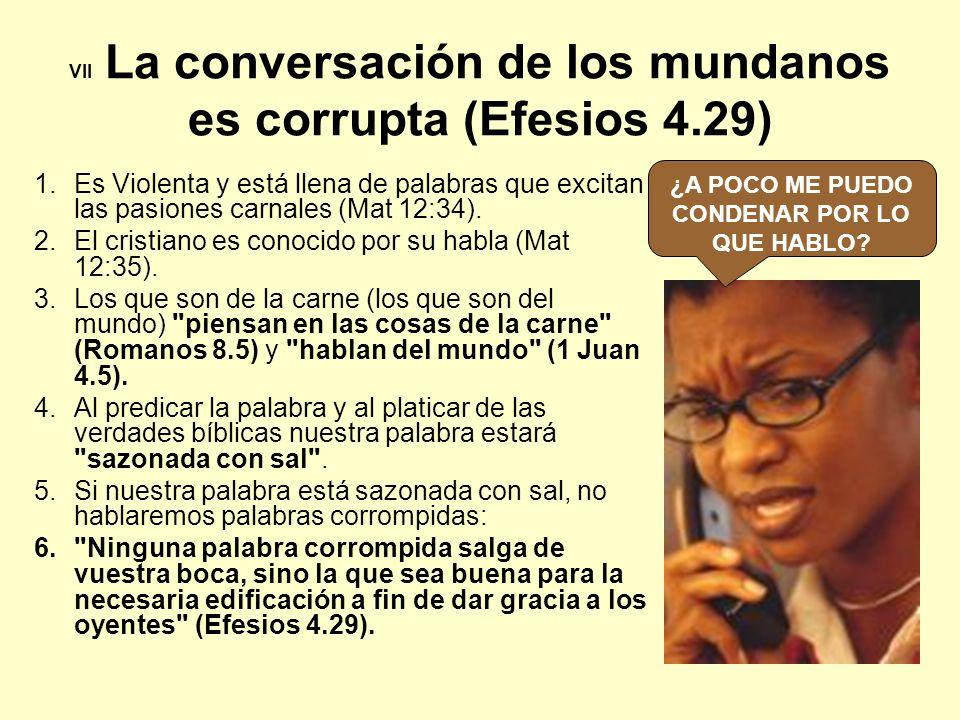 VII La conversación de los mundanos es corrupta (Efesios 4.29)