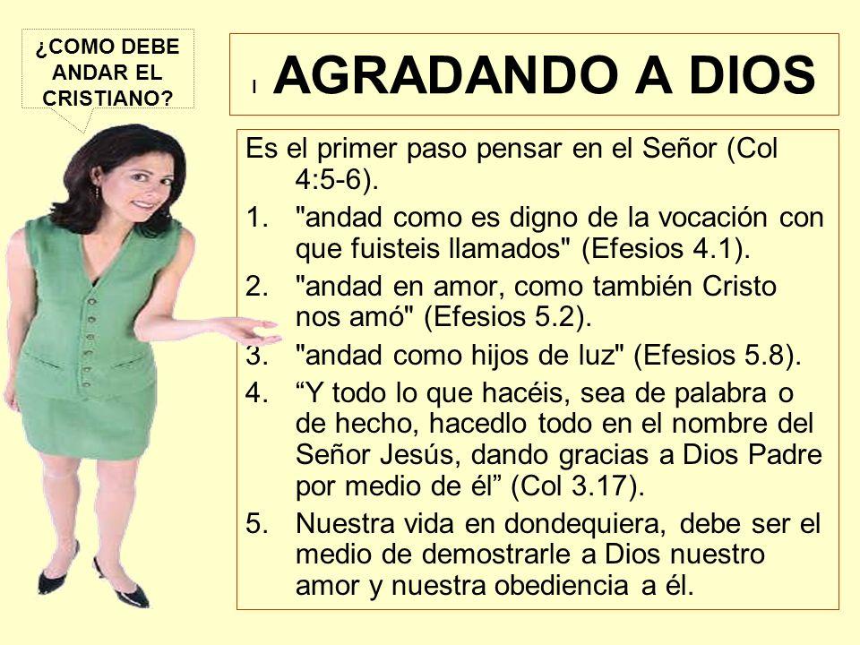 ¿COMO DEBE ANDAR EL CRISTIANO