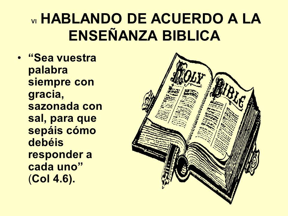 VI HABLANDO DE ACUERDO A LA ENSEÑANZA BIBLICA