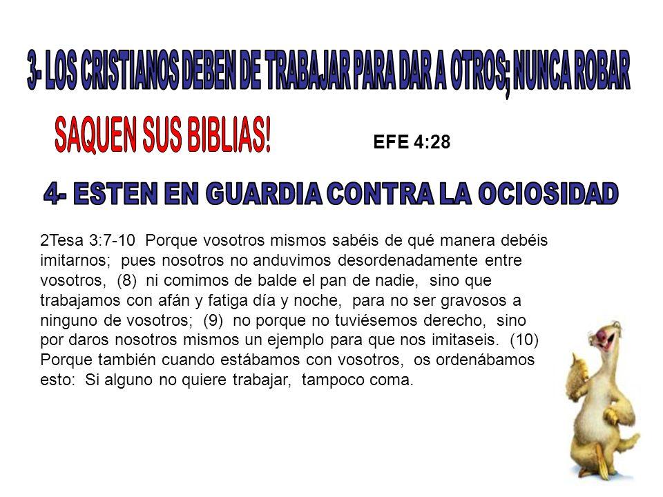 3- LOS CRISTIANOS DEBEN DE TRABAJAR PARA DAR A OTROS; NUNCA ROBAR
