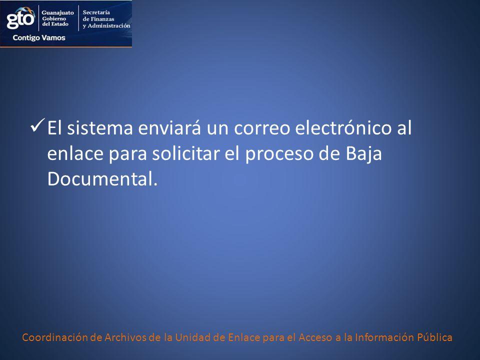 El sistema enviará un correo electrónico al enlace para solicitar el proceso de Baja Documental.