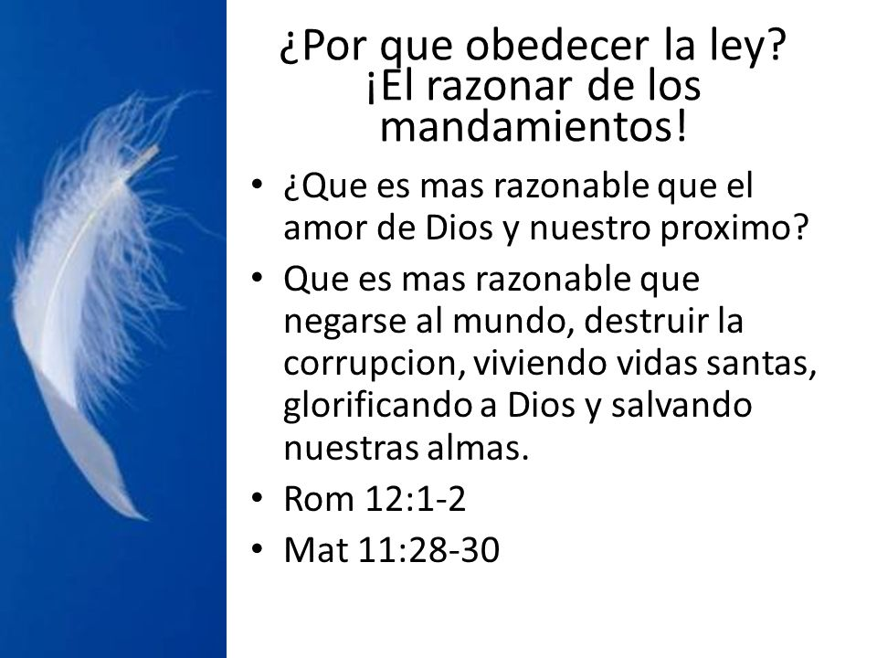 ¿Por que obedecer la ley ¡El razonar de los mandamientos!