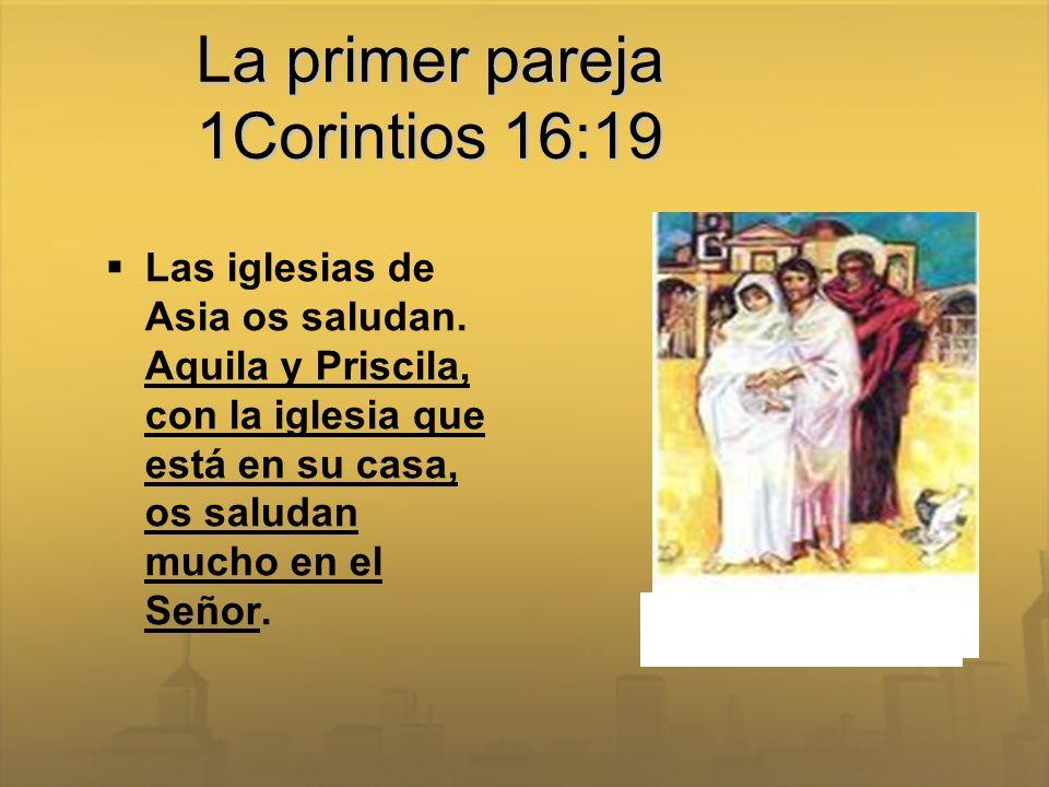 La primer pareja 1Corintios 16:19