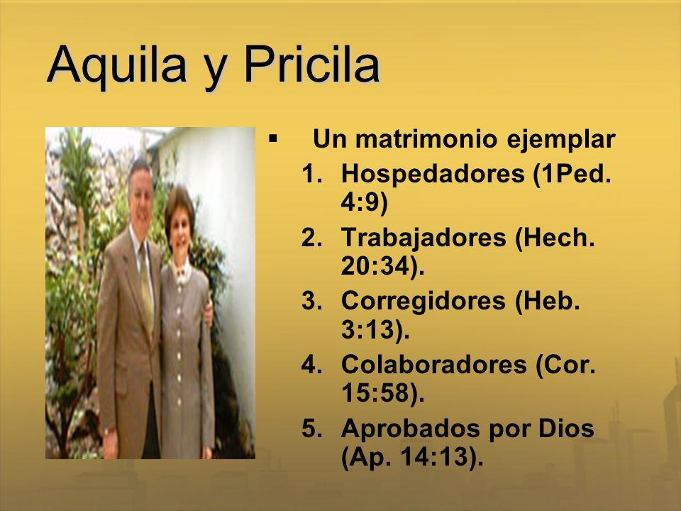 Aquila y Pricila Un matrimonio ejemplar Hospedadores (1Ped. 4:9)