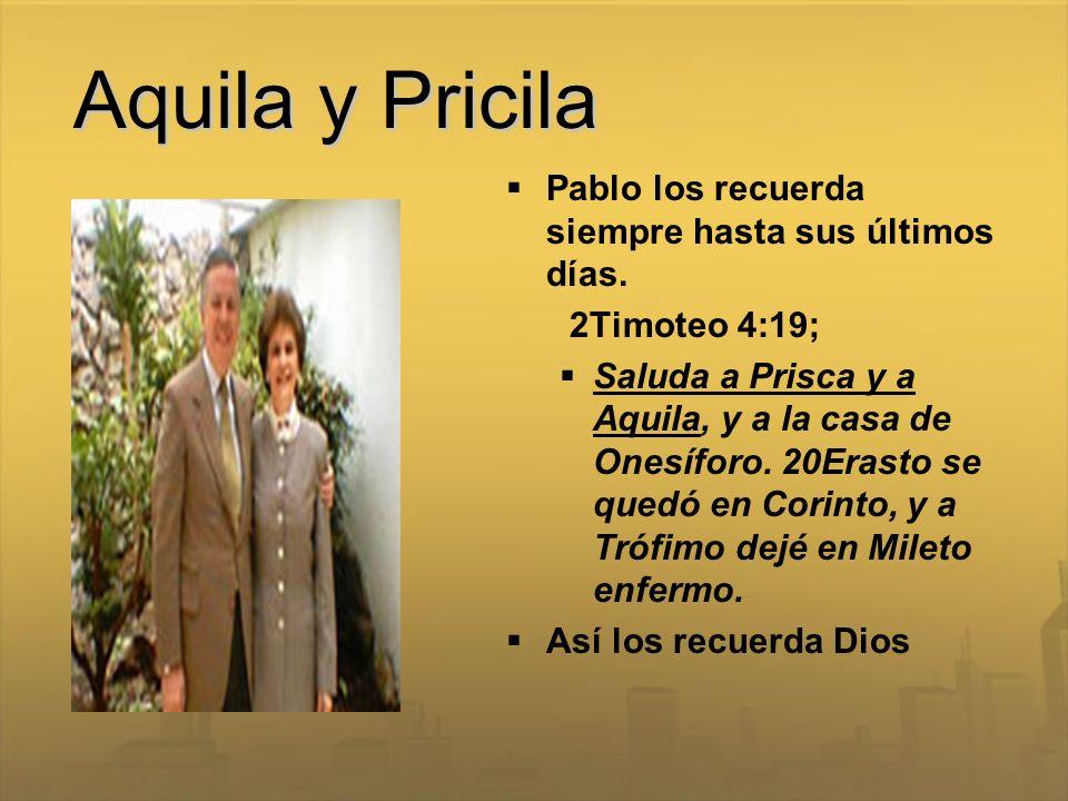 Aquila y Pricila Pablo los recuerda siempre hasta sus últimos días.