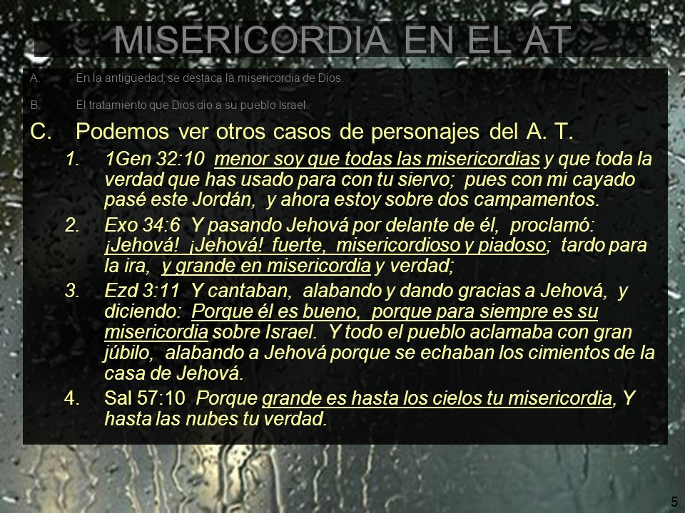 MISERICORDIA EN EL AT Podemos ver otros casos de personajes del A. T.