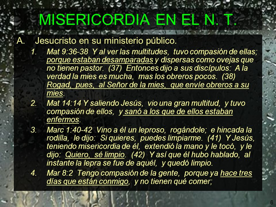 MISERICORDIA EN EL N. T. Jesucristo en su ministerio público.