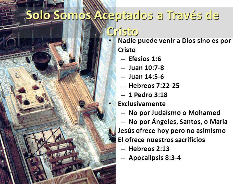 Solo Somos Aceptados a Través de Cristo