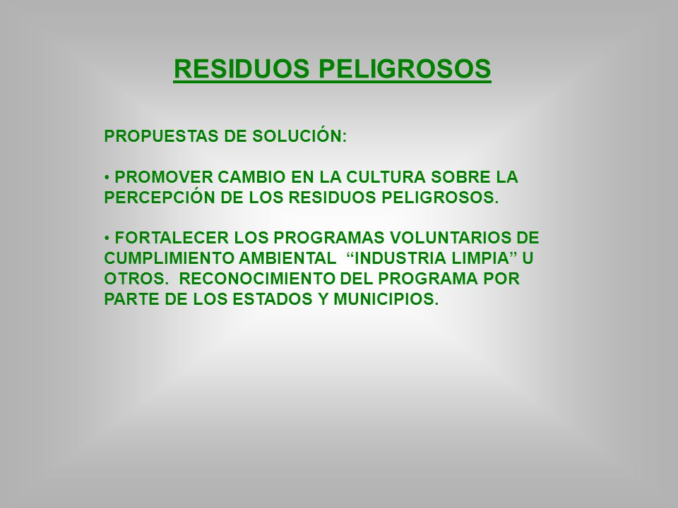RESIDUOS PELIGROSOS PROPUESTAS DE SOLUCIÓN: