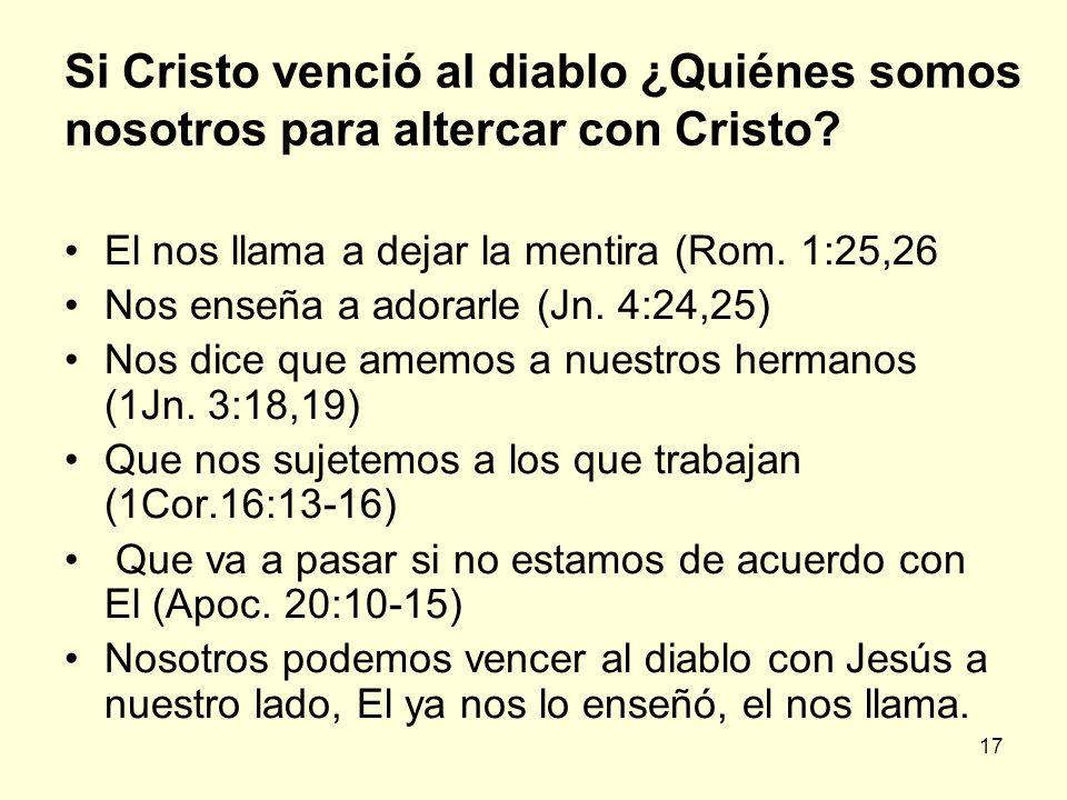 Si Cristo venció al diablo ¿Quiénes somos nosotros para altercar con Cristo