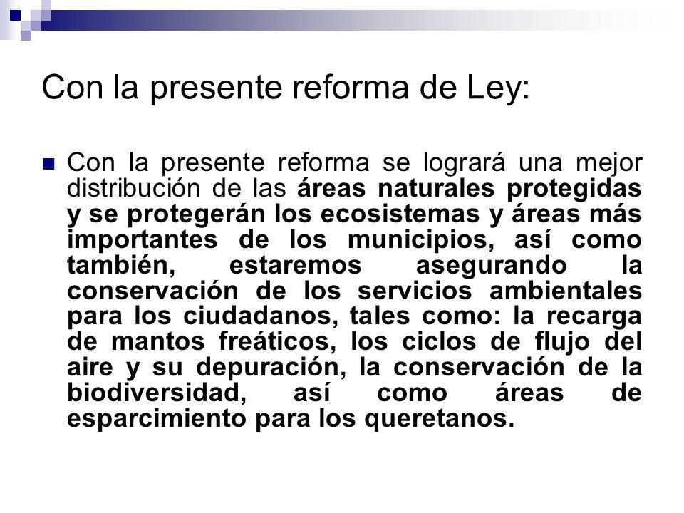 Con la presente reforma de Ley: