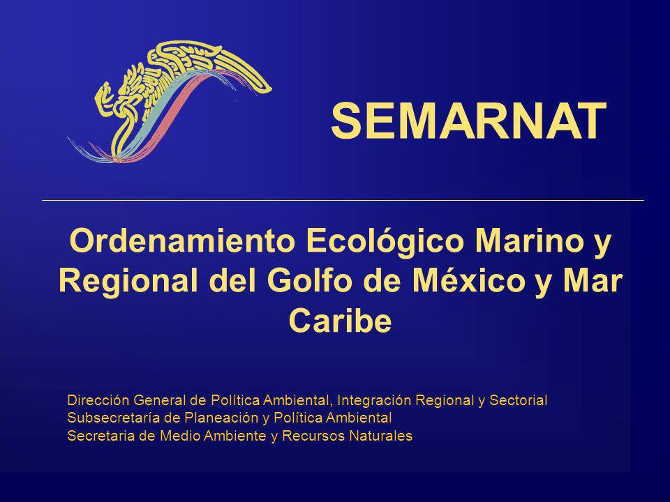SEMARNAT Ordenamiento Ecológico Marino y Regional del Golfo de México y Mar Caribe.