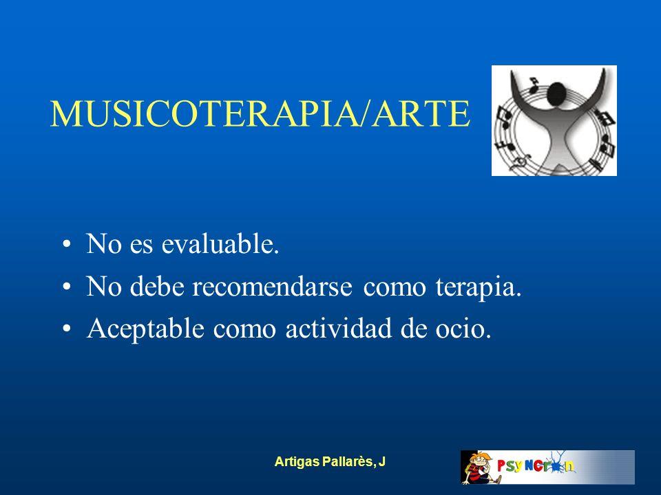 MUSICOTERAPIA/ARTE No es evaluable. No debe recomendarse como terapia.