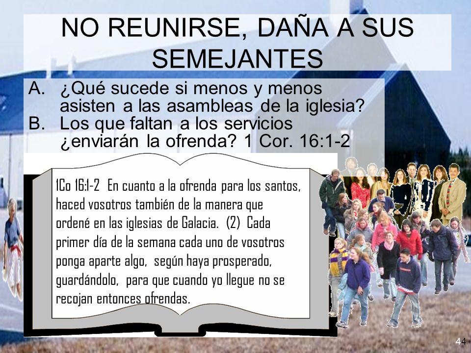 NO REUNIRSE, DAÑA A SUS SEMEJANTES