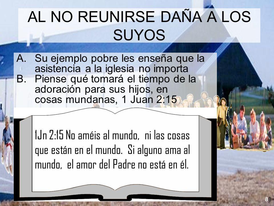AL NO REUNIRSE DAÑA A LOS SUYOS