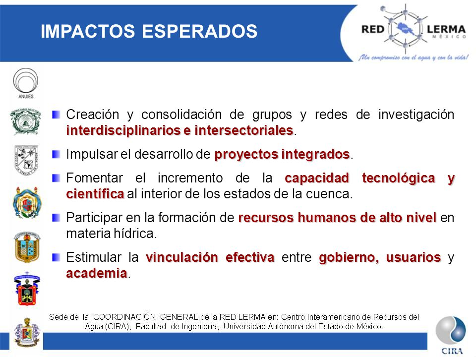 IMPACTOS ESPERADOS Creación y consolidación de grupos y redes de investigación interdisciplinarios e intersectoriales.