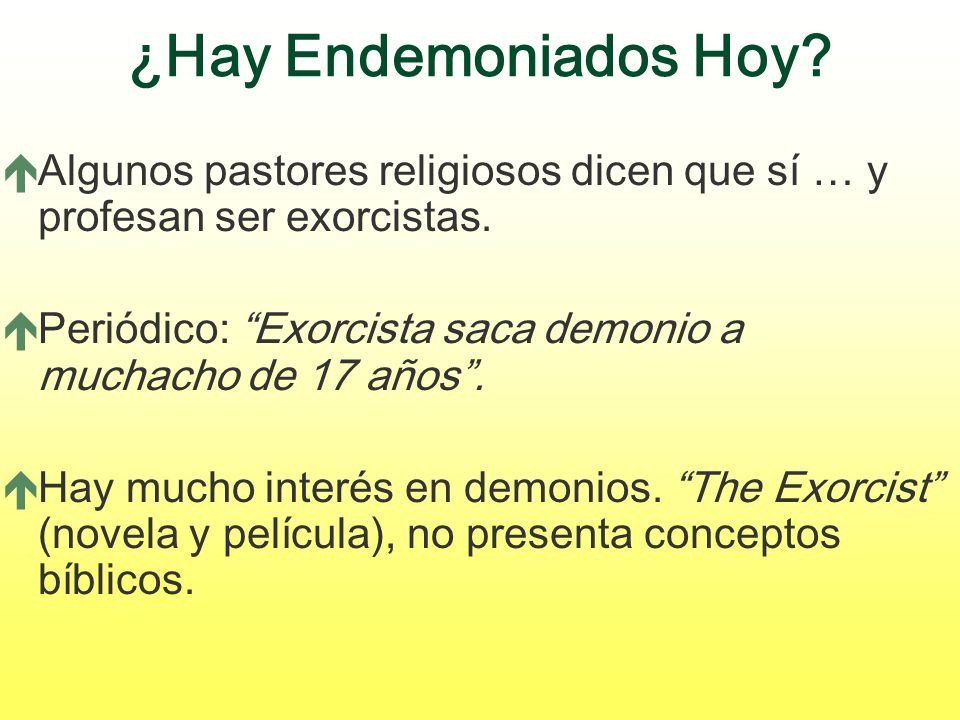 ¿Hay Endemoniados Hoy Algunos pastores religiosos dicen que sí … y profesan ser exorcistas.
