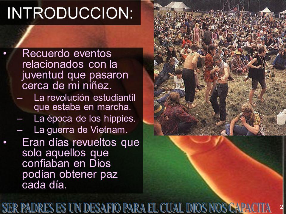 INTRODUCCION: Recuerdo eventos relacionados con la juventud que pasaron cerca de mi niñez. La revolución estudiantil que estaba en marcha.
