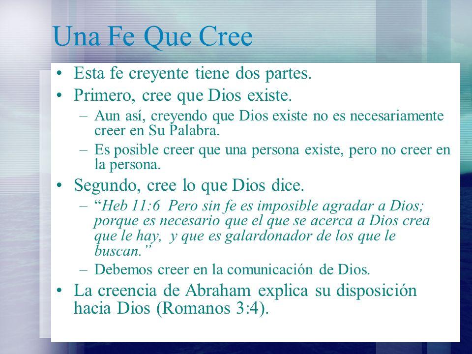 Una Fe Que Cree Esta fe creyente tiene dos partes.