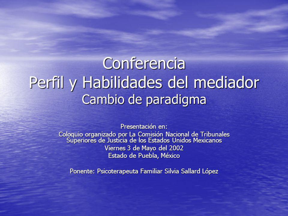 Conferencia Perfil y Habilidades del mediador Cambio de paradigma