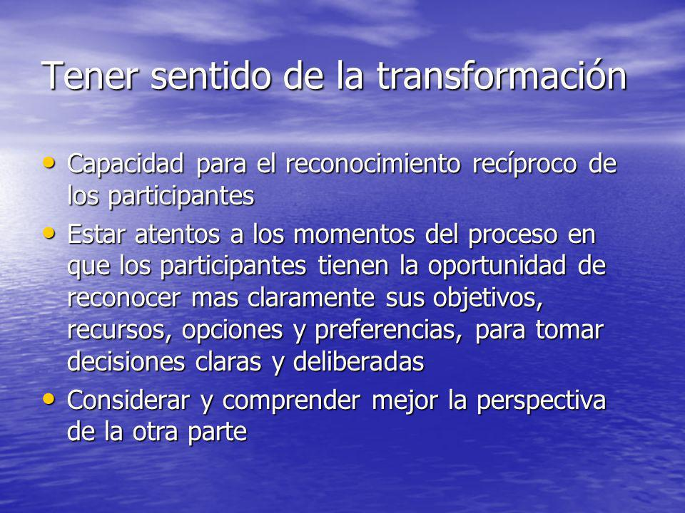 Tener sentido de la transformación