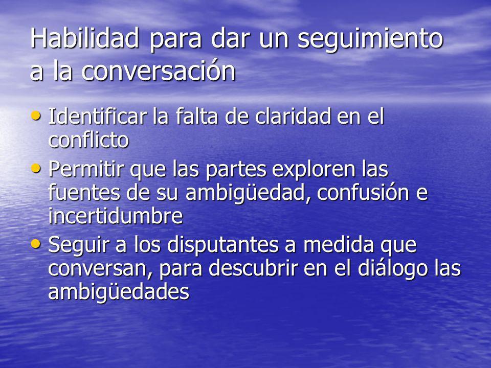Habilidad para dar un seguimiento a la conversación