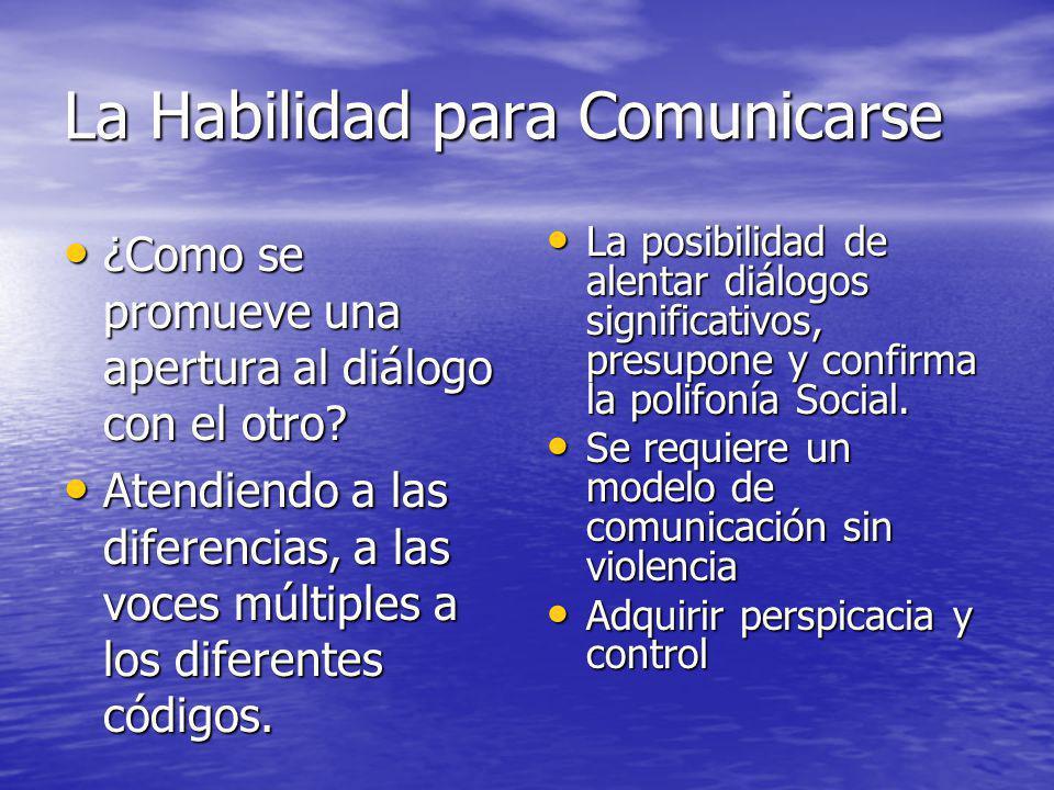 La Habilidad para Comunicarse