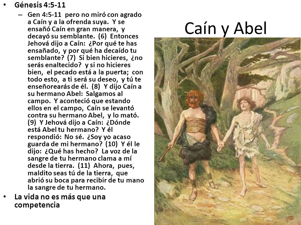 Caín y Abel Génesis 4:5-11 La vida no es más que una competencia