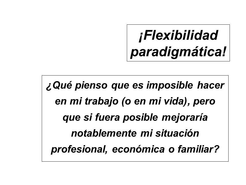 ¡Flexibilidad paradigmática!