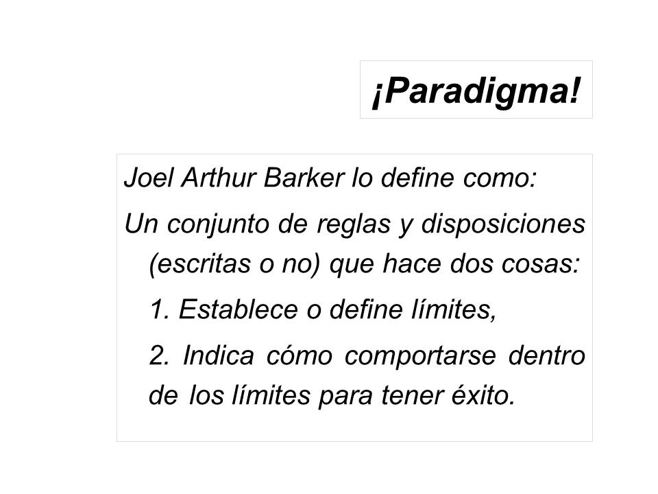 ¡Paradigma! Joel Arthur Barker lo define como: