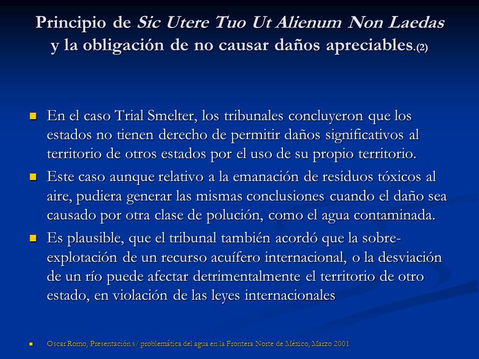 Principio de Sic Utere Tuo Ut Alienum Non Laedas y la obligación de no causar daños apreciables.(2)