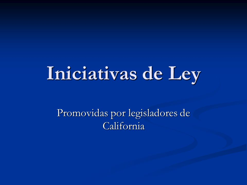 Promovidas por legisladores de California