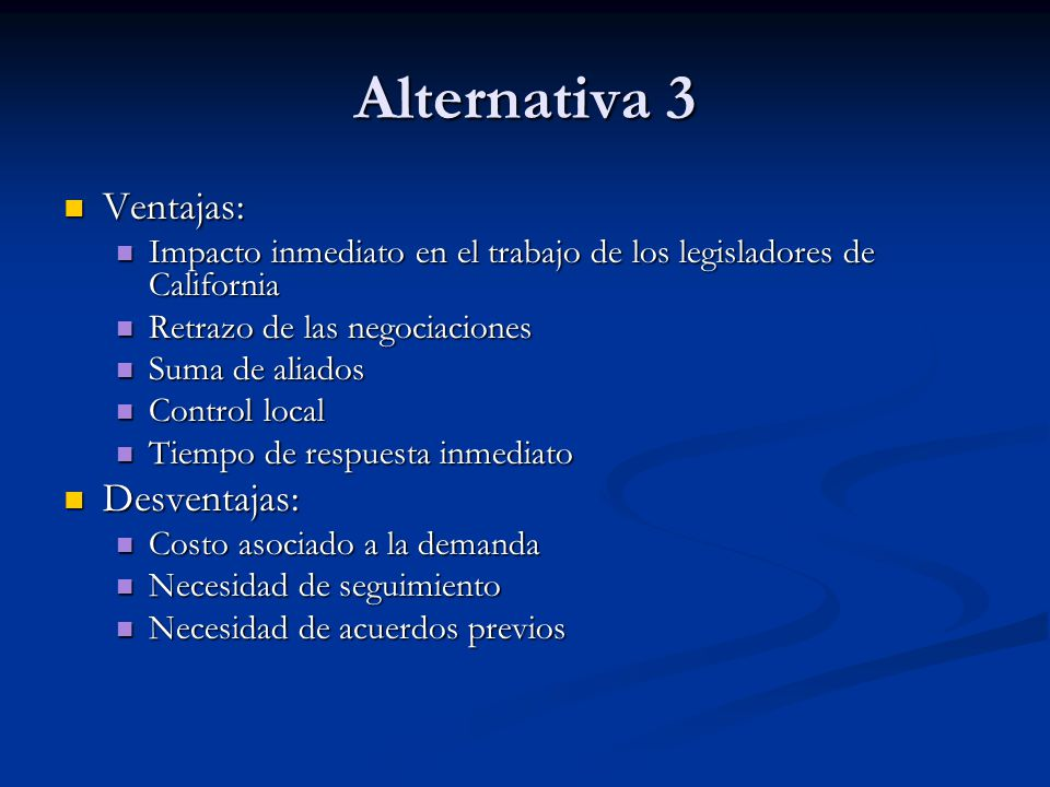 Alternativa 3 Ventajas: Desventajas: