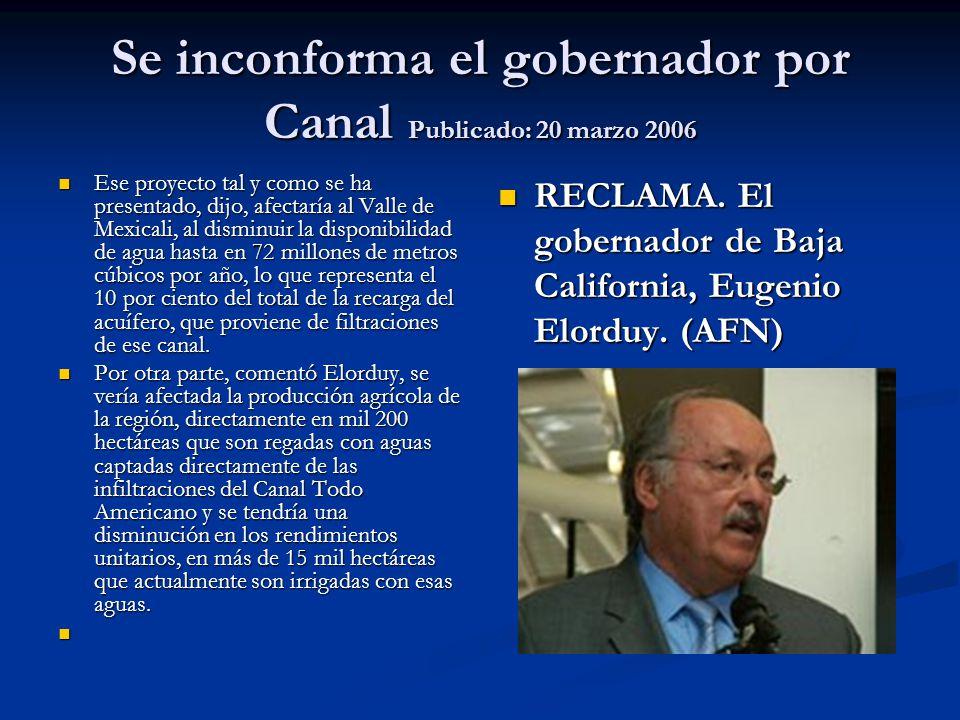 Se inconforma el gobernador por Canal Publicado: 20 marzo 2006