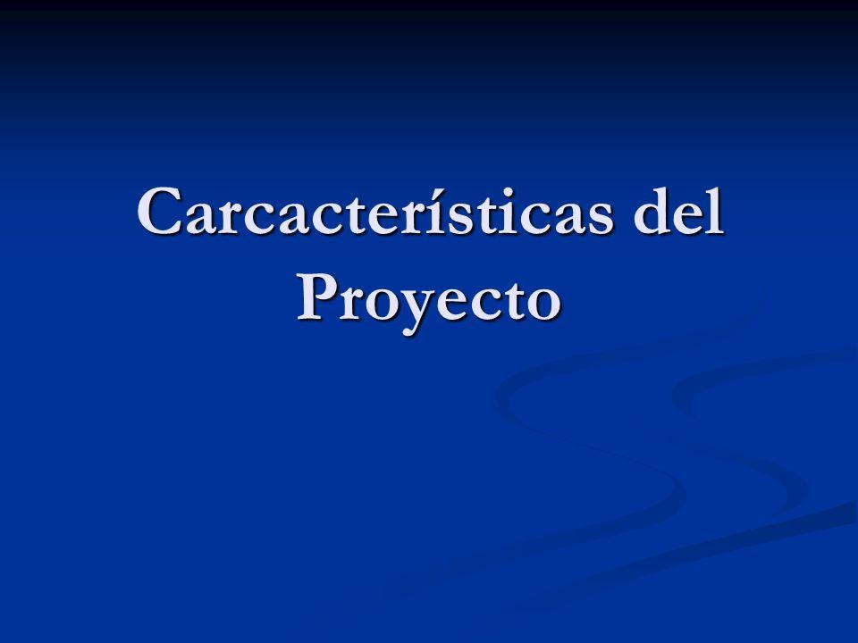 Carcacterísticas del Proyecto