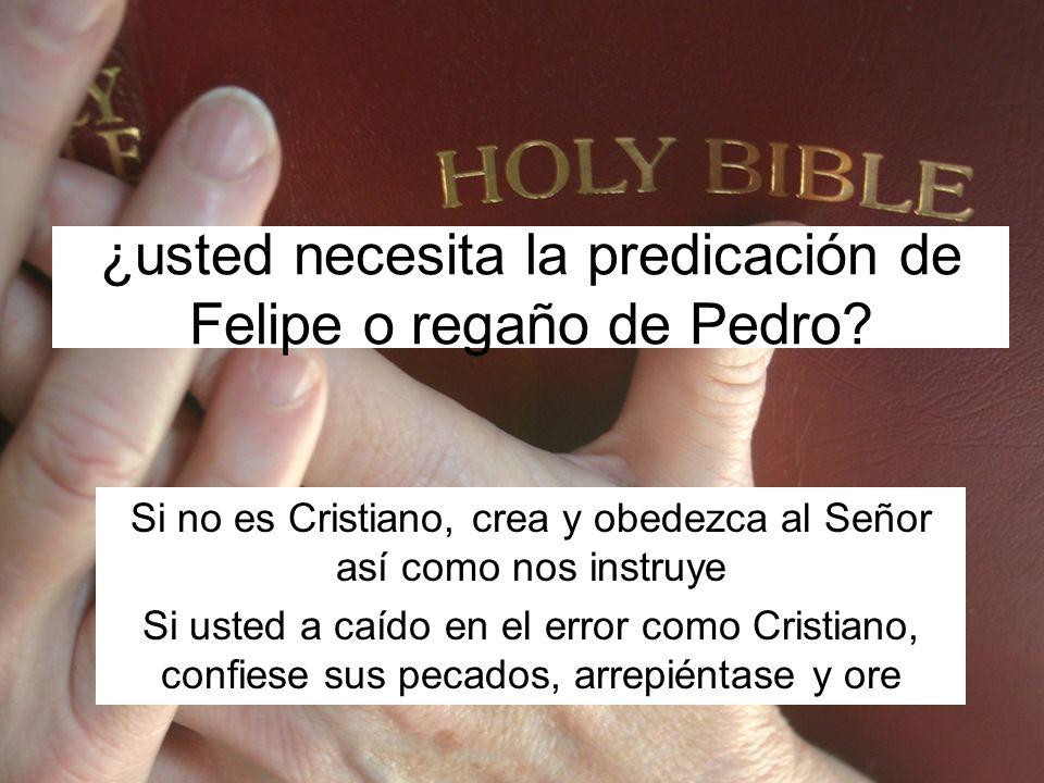 ¿usted necesita la predicación de Felipe o regaño de Pedro