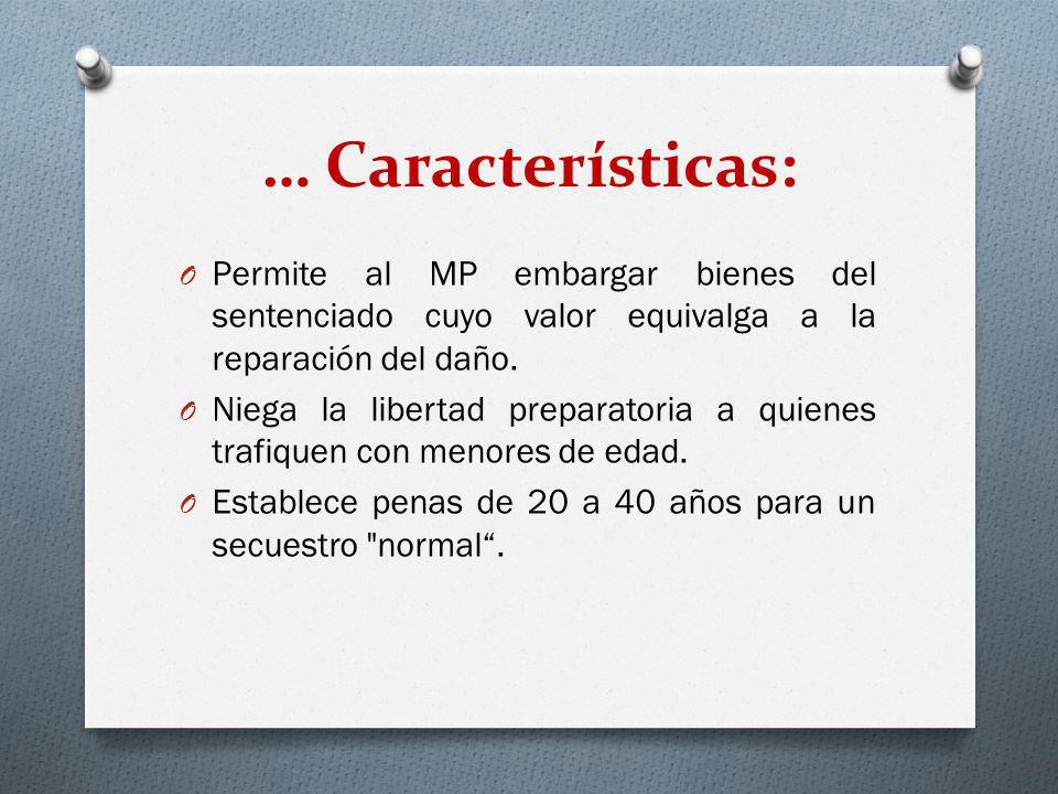 … Características: Permite al MP embargar bienes del sentenciado cuyo valor equivalga a la reparación del daño.