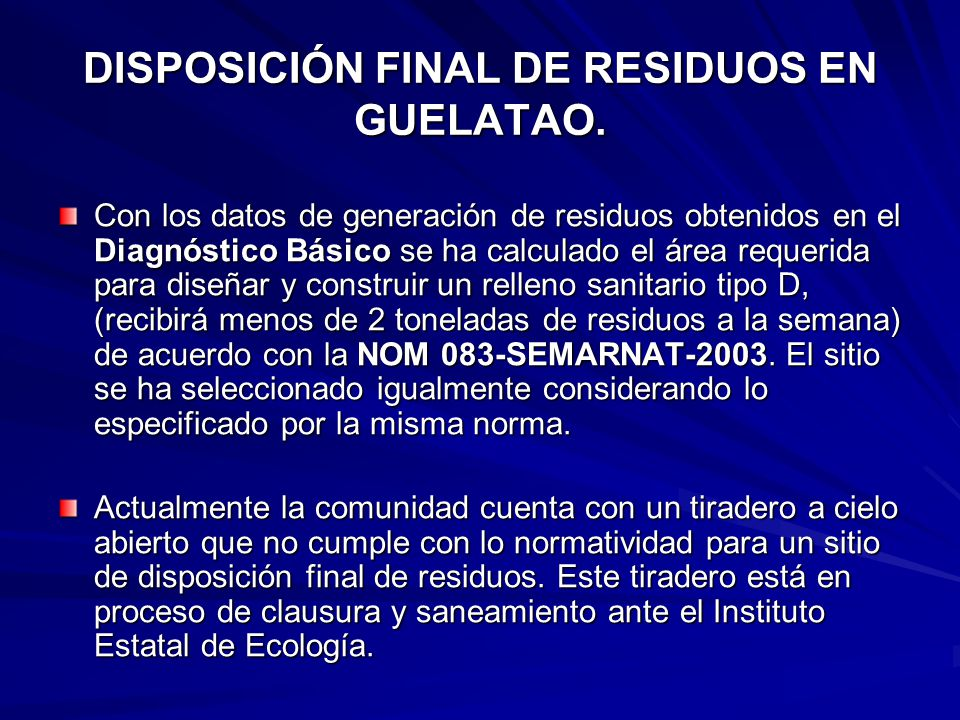 DISPOSICIÓN FINAL DE RESIDUOS EN GUELATAO.