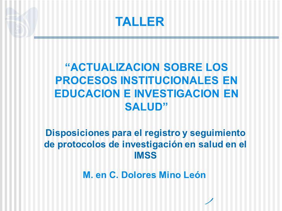 TALLER ACTUALIZACION SOBRE LOS PROCESOS INSTITUCIONALES EN EDUCACION E INVESTIGACION EN SALUD