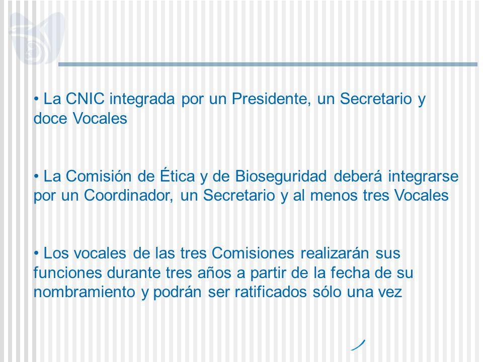 La CNIC integrada por un Presidente, un Secretario y doce Vocales