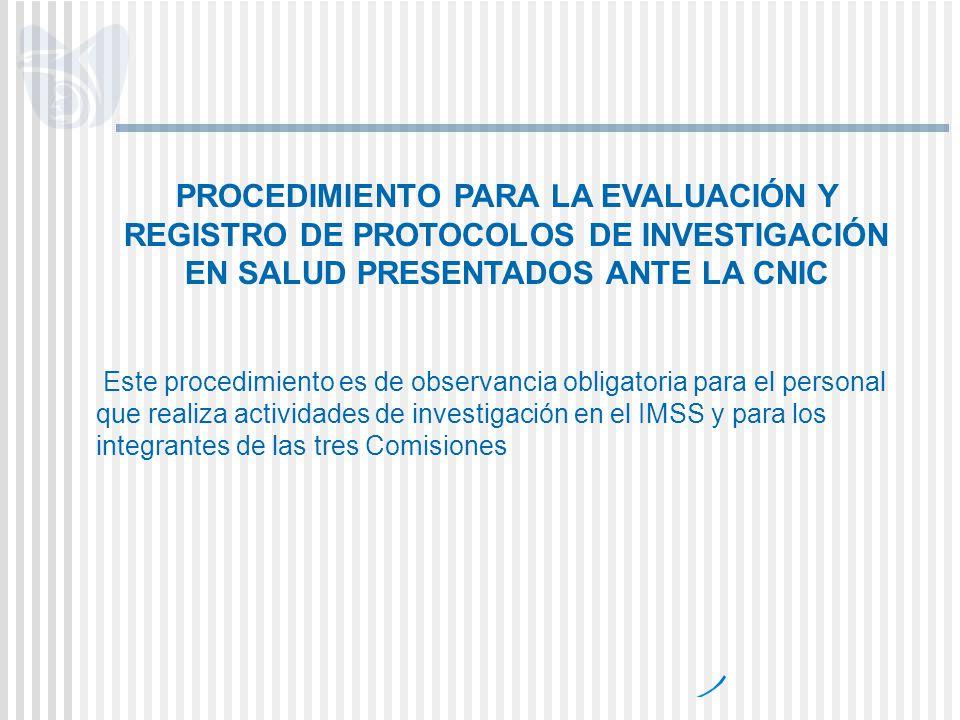PROCEDIMIENTO PARA LA EVALUACIÓN Y REGISTRO DE PROTOCOLOS DE INVESTIGACIÓN EN SALUD PRESENTADOS ANTE LA CNIC