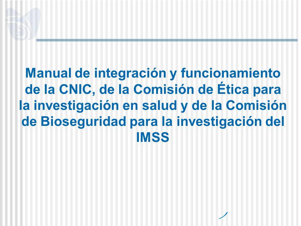 Manual de integración y funcionamiento de la CNIC, de la Comisión de Ética para la investigación en salud y de la Comisión de Bioseguridad para la investigación del IMSS