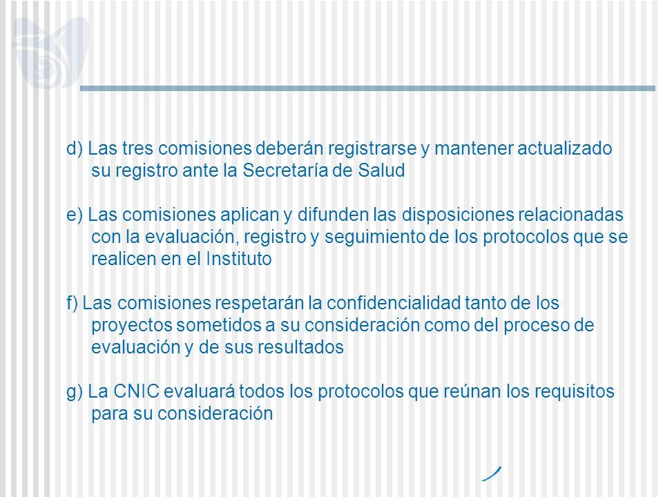 d) Las tres comisiones deberán registrarse y mantener actualizado su registro ante la Secretaría de Salud