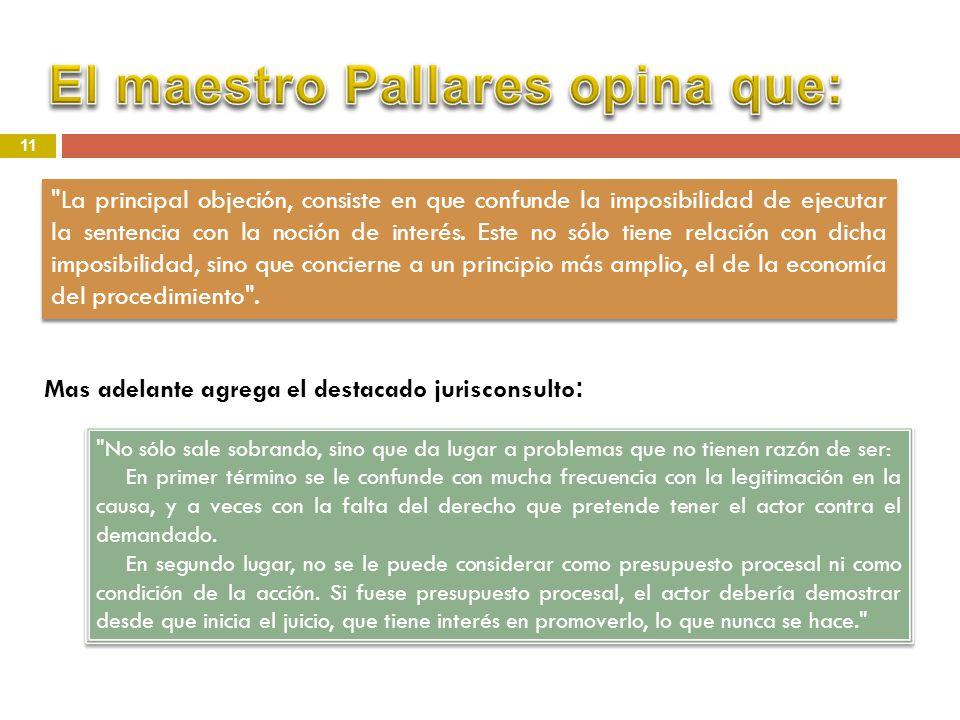 El maestro Pallares opina que: