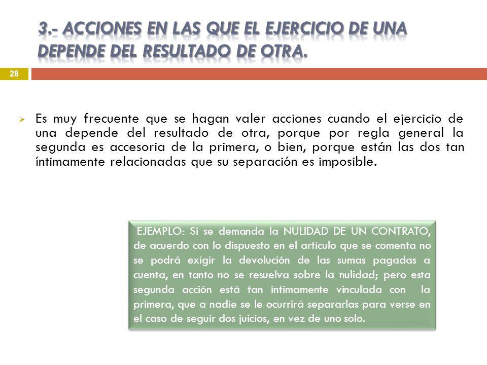 3.- ACCIONES EN LAS QUE EL EJERCICIO DE UNA DEPENDE DEL RESULTADO DE OTRA.