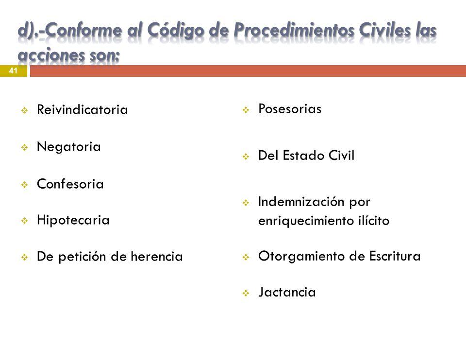 d).-Conforme al Código de Procedimientos Civiles las acciones son:
