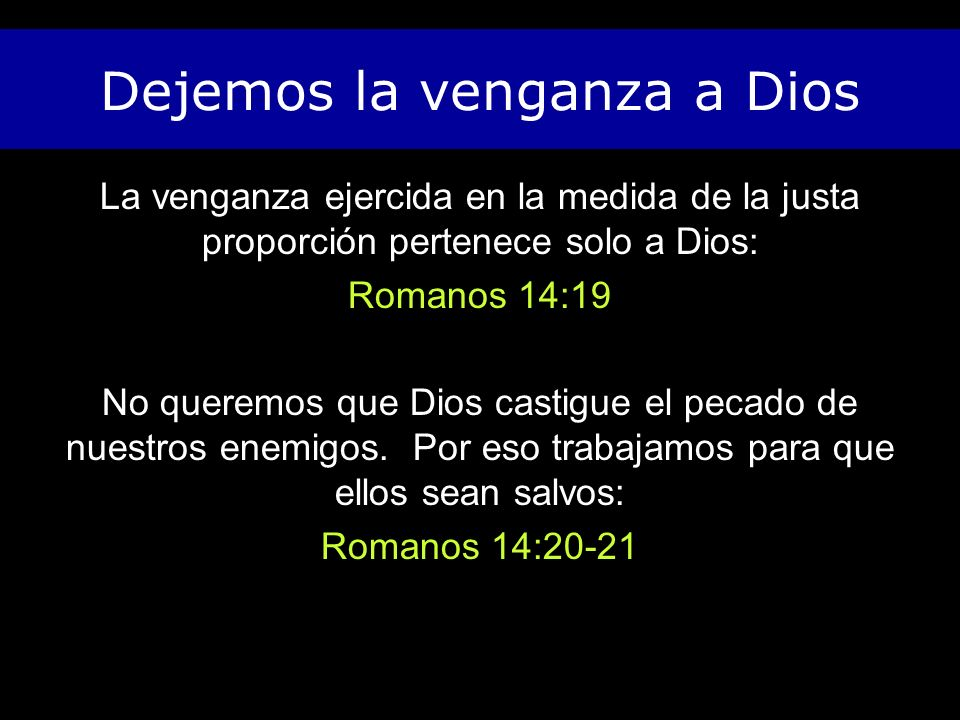 Dejemos la venganza a Dios