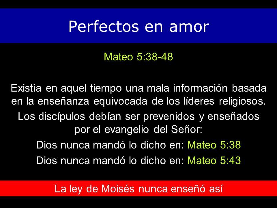 Perfectos en amor Mateo 5:38-48