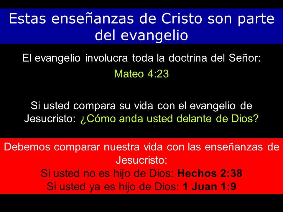 Estas enseñanzas de Cristo son parte del evangelio